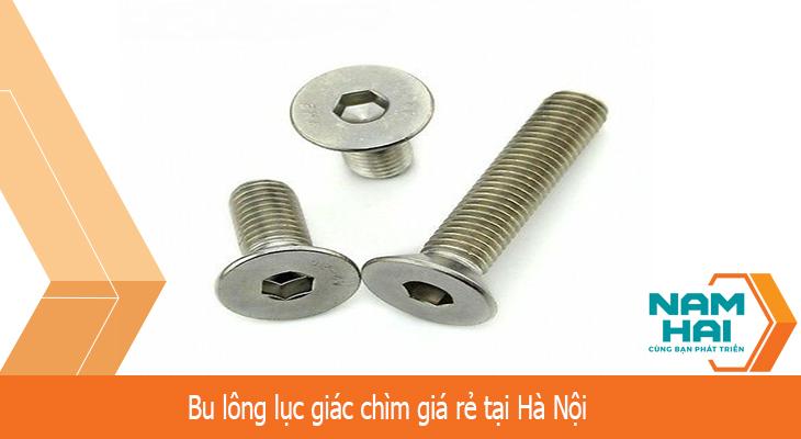Bu lông lục giác chìm giá rẻ tại Hà Nội