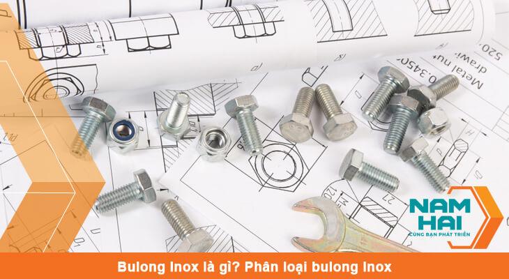 Bulong inox là gì?