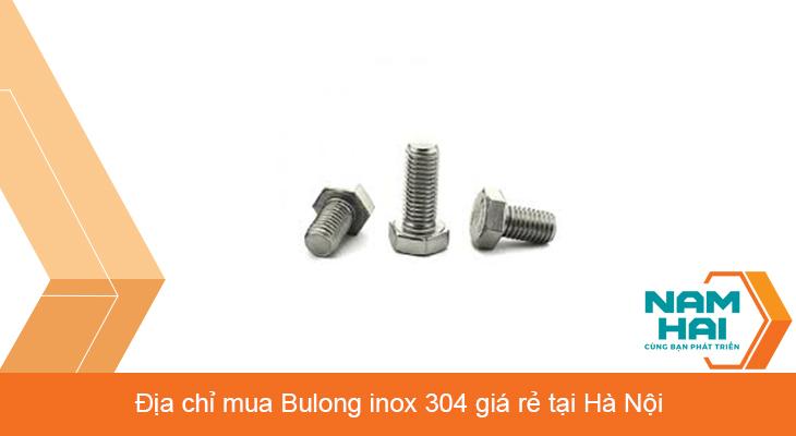 Địa chỉ mua bulong inox 304 giá rẻ tại Hà Nội