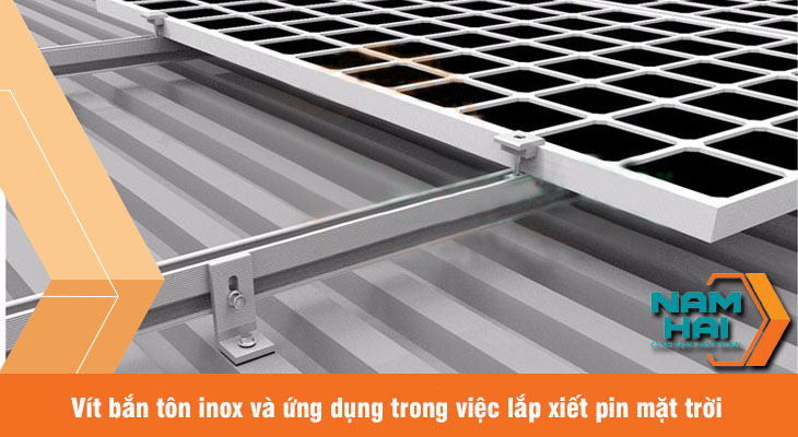 vít bắn tôn và ứng dụng lắp đặt pin mặt trời