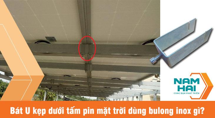 bát u kẹp dưới pin mặt trời dùng bulong nào